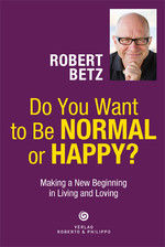 Do You Want to Be Normal or Happy?