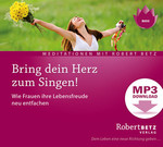 Bring dein Herz zum Singen! - MP3 Download