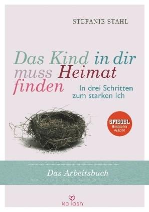 Das Kind In Dir Muss Heimat Finden Arbeitsbuch Von Stahl Stefanie Robert Betz Shop