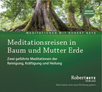 Meditationsreisen in Baum und Mutter Erde